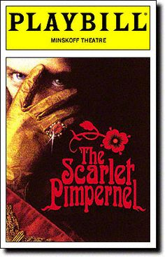 """The Scarlet Pimpernel opened at the Minskoff Theatre on November It ran for 772 performances. """"Into the Fire"""" is one of Frank Wildhorn's best. Broadway Plays, Broadway Theatre, Broadway Shows, Terrence Mann, Broadway Posters, The Scarlet Pimpernel, Theatre Shows, Theater Tickets, Into The Fire"""