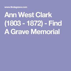 Ann West Clark (1803 - 1872) - Find A Grave Memorial