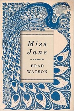 Miss Jane by Brad Watson I do love a beautiful cover. When I first saw this book I wanted to own it just for the cover but then th. Best Book Covers, Beautiful Book Covers, Beautiful Images, New Books, Good Books, Books To Read, Books 2016, Book Cover Design, Book Design