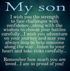 Moon Quotes Discover 10 Best Mother And Son Quotes Sons are a blessing and here are 10 quotes for mothers to express their love. We capture the love a mother feels for her son with the I love my son quotes. Love My Son Quotes, I Love My Son, Great Quotes, Quotes To Live By, Life Quotes, Quotes Quotes, Son Sayings, Mother Son Quotes, Super Quotes