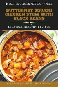 Butternut Squash Chicken Stew with Black Beans.   This is LOVELY.  We made it with mixed beans as we didn't have any black beans,