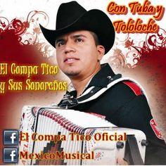 El Compa Tico y Sus Sonoreños - Con Tuba y Tololoche - 2013 : Musica Con Tololoche - Sinaloa-Mp3