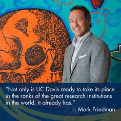 Sacramento business leader Mark Friedman believes UC Davis presents the greatest hope for the region's prosperity.