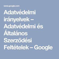 Adatvédelmi irányelvek – Adatvédelmi és Általános Szerződési Feltételek – Google Privacy Policy, Google
