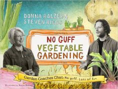 "ZESTFUL, FUN, INFORMATION-PACKED, OPINIONATED—even slightly irreverent—this graphic-novel-meets-gardening-book empowers readers to make their own decisions in the vegetable garden because the authors, two garden coaches, talk frankly about issues…and don't always agree. ""Your book has changed my life,"" declared one reader. The reader said such accessible information was truly empowering. By Donna Balzer and Stephen Biggs"