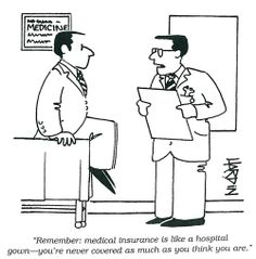 Medical insurance is like a hospital gown!