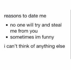 14 best reasons to date me images on pinterest relationships