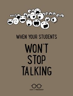 When Students Won't Stop Talking | Cult of Pedagogy