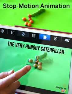 The Very Hungry Caterpillar Activities - Make a Stop-Motion Animation Retelling of the Story