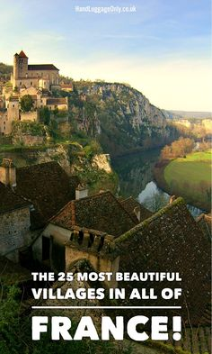 The 25 Most Beautiful Villages To Holiday In France! - Hand Luggage Only - Travel, Food & Photography Blog