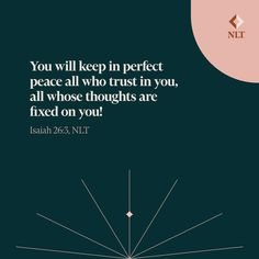 """""""You will keep in perfect peace all who trust in you, all whose thoughts are fixed on you!"""" Isaiah 26:3, NLT #NewLivingTranslation #NLTBible #Bibleverse #Bibleverses #Biblestory #Biblestories #Bibleversesdaily #Bibleversedaily #Biblequote365 #Biblewords #Bibledaily #Bibleverseoftheday #BibleScriptures #Bibleinspiration #Christianinspiration #Biblesays #dailyBible #dailyBibleverse #dailyBiblereading #dailyBibleverses #Christianquote #Christianquotes """