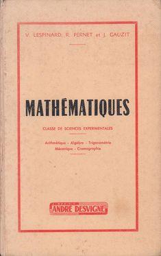 Lespinard, Pernet, Gauzit, Mathématiques, Terminale Classe de Sciences Expérimentales (1965) Science, Education, Books, Parisian Chic, 1, Couture, Slide Show, Keyboard, Vocabulary