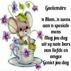 Morning Blessings, Good Morning Wishes, Morning Messages, Morning Greeting, Good Morning Quotes, Cute Picture Quotes, Lekker Dag, Goeie More, Afrikaans Quotes