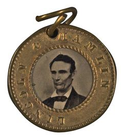 1860 Presidential Campaign Button for Abraham Lincoln & Hannibal Hamlin. Photo for this button of Lincoln originally taken from 1858 ambrotype of Lincoln by Roderick M. Cole of Peoria, Illinois. Political Campaign, Library Of Congress, Presidential Election, Abraham Lincoln, Light In The Dark, Presidents, Politics, War
