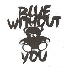 Blue without you word silhouette by hilemanhouse on Etsy, $1.99