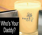 A beautifully designed soy candle with a cleverly designed name.  Fifty Shades of Man Candle!  Who's Your Daddy? premium soy candle is hand-poured in the USA.  It is a custom blend of fresh leather poured in a reusable glass with the signature PHAG flame emblem.