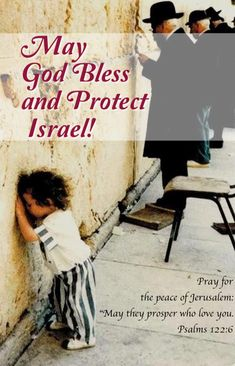 Psalm 122:6 May God bless and Protect Israel