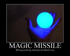 Magic Missile... DON'T MISS!