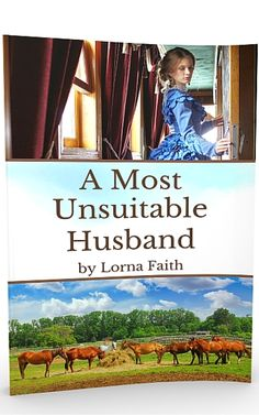 """""""Elizabeth Eaton escapes her father's house to go to the untamed West. She learns that love can be risky..."""" A Most Unsuitable Husband: Grab Your #FreeBook here: http://www.lornafaith.com/get-my-free-book/"""