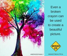 Broken crayons can still color. #MergedFamily #MakeItBeautiful #stepfamily #stepfamilylife