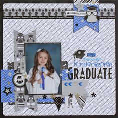 The Graduates: Inspiration for the Young Graduate Layouts by Aimee Kidd School Scrapbook Layouts, Scrapbooking Layouts, Scrapbook Cards, Graduation Scrapbook, Graduation Cards, Graduation Ideas, Party Giveaways, Bubble Stickers, Kindergarten Graduation