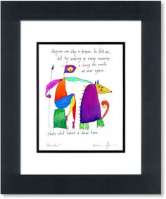 StoryPeople Real Hero Prints (classic): Anyone can slay a dragon, he told me, but try waking up every morning & loving the world all over again. That's what takes a real hero.
