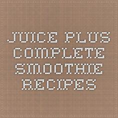 Juice Plus Complete smoothie recipes