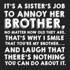 Funny Brother Sister Gift: Gift Box Set Siblings, Younger Brother, Older Brother, Men's Body Care Gift Box – Dear Ava Younger Brother Quotes, Brother N Sister Quotes, Brother Sister Love Quotes, Sister Quotes Funny, Funny Quotes, Funny Brother Birthday Quotes, Brother Sister Relationship Quotes, Brother Humor, Sister Sister