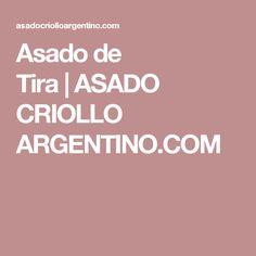 Asado de Tira|ASADO CRIOLLO ARGENTINO.COM