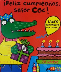 ¡Feliz cumpleaños Sr. Coc! Ed. Edelvives.