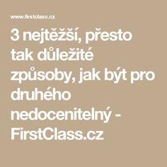 3 nejtěžší, přesto tak důležité způsoby, jak být pro druhého nedocenitelný - FirstClass.cz Reiki, Math Equations, Motivation, Workouts, Empire, Fit, Psychology, Shape, Work Outs