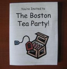 It's a tea party and you're invited! This assignment assesses a student's knowledge of the revolutionary events leading to and during the Boston Te...
