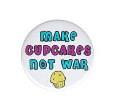 Make Cupcakes Not War Pinback Button Badge Pin Baking Baker Muffin No More War