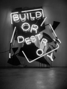 """""""build or destroy"""" (patrick martinez' neon signage) Slytherin, Neon Quotes, Neon Words, Neon Aesthetic, Green Aesthetic Tumblr, All Of The Lights, Neon Glow, Neon Lighting, Light Art"""