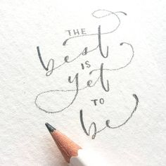 """The best is yet to be""  -  Motivational Quote - Hand Lettering Typography Art"