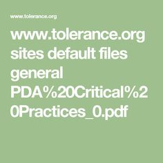 www.tolerance.org sites default files general PDA%20Critical%20Practices_0.pdf