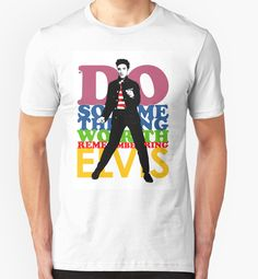 """""""Elvis Presley Quote"""" T-Shirts & Hoodies by pahleeloola   Redbubble"""