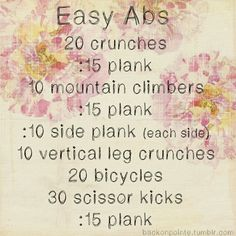 Easy abs.. seriously this was a little bit of my routine back in the flat tummy days!