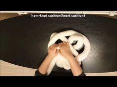 hem knot-cushion(heart cushion) - YouTube