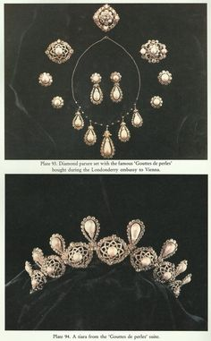 """On the birth of her eldest son (1821), the Marchioness of Londonderry acquired in Vienna the famous """"Gouttes de Perles"""" from a widow of a banker, Countess of Fries, and had them made into a regal set of necklace, diadem, comb and earrings. From the book """"Ancestral Jewels"""", D. Scarisbrick"""