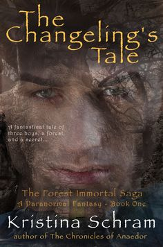Book One of the Forest Immortal Saga Trilogy, The Changeling's Tale...a fantastical tale of a dark woods, three boys, and a secret.