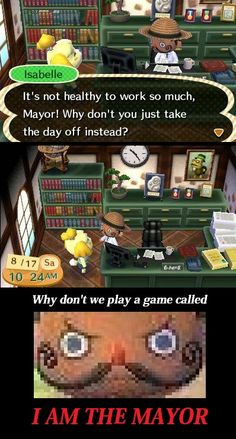 Don't you ever notice that even though your the mayor, Isabelle tells you how to do EVERYTHING?!
