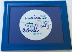 """The Lover's Roadmap --- 9"""" x 12"""" Framed Love Quote  ---  """"I would love every inch, of any body, as long as your soul was in it."""""""