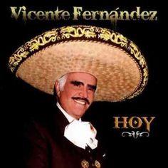 Vicente Fernandez - Vicente Fernandez Hoy
