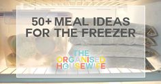 50+ Meal Ideas for the Freezer - The Organised Housewife