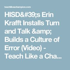 HISD's Erin Krafft Installs Turn and Talk & Builds a Culture of Error (Video) - Teach Like a Champion