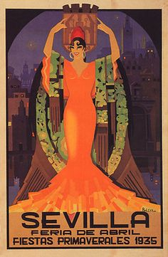"""Spanish posters for The Seville Fair (officially and in Spanish: Feria de abril de Sevilla, """"Seville April Fair"""") is held in Andalusian capital of Seville, Spain. The fair generally begins two weeks after the Semana Santa, or Easter Holy Week. Spanish Dancer, Spanish Woman, Vintage Travel Posters, Vintage Postcards, Art Deco Posters, Poster Prints, Art Prints, Spring Fair, Fascinator"""