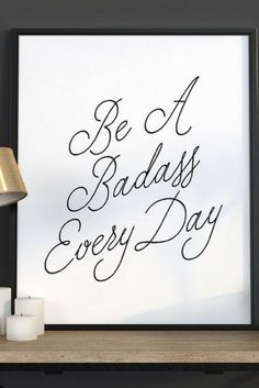 Motivational decor, Badass, motivational printables, Be Badass Every Day, motivational art, motivational poster, bad ass prints, quote #affiliate