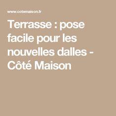 Terrasse : pose facile pour les nouvelles dalles - Côté Maison