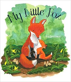 Amazon.com: My Little Fox (9781481469616): Rick Chrustowski: Books